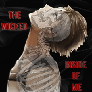 the wicked inside of me