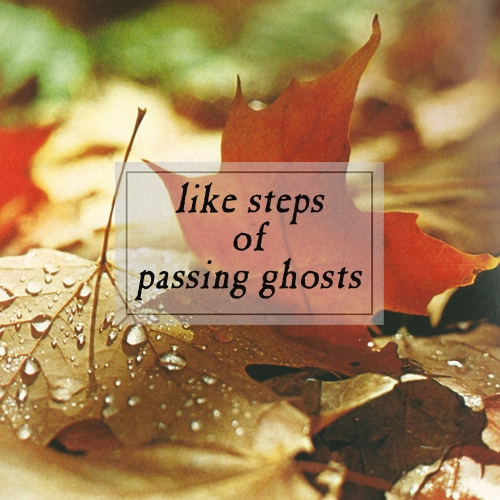 like steps of passing ghosts