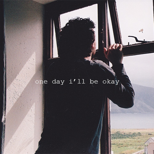 one day i'll be okay