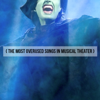 the most overused songs in musical theater
