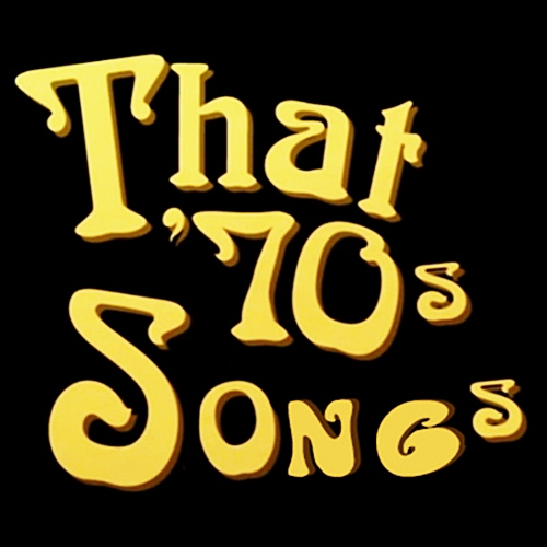 That 70s songs