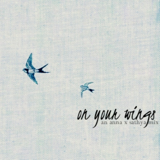 on your wings