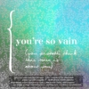 you're so vain (you probably think this mix is about you)