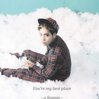 You are my best place