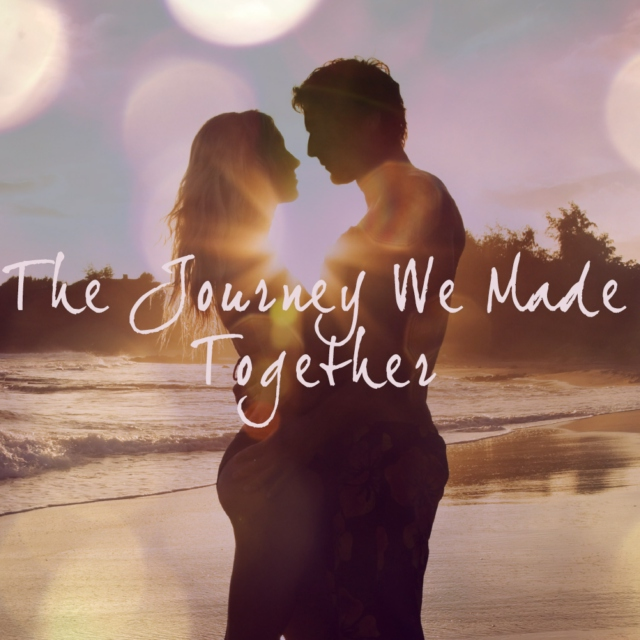 The Journey We Made Together