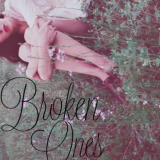 The Broken Ones.