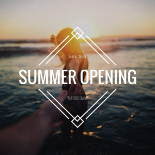 Summer Opening Mix 2013