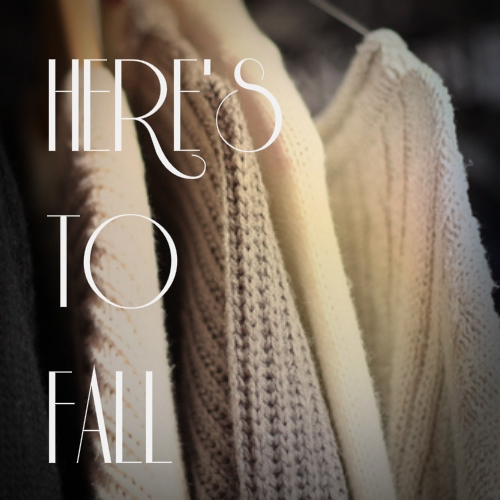 Here's to Fall