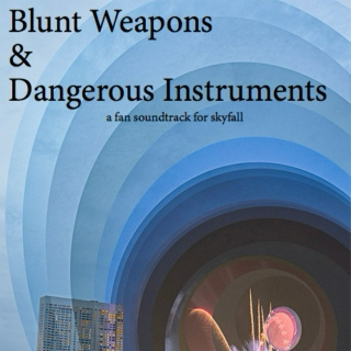 blunt instruments & dangerous weapons: 00Q Mix