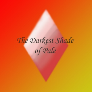 The Darkest Shade of Pale