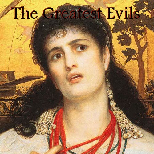 The Greatest Evils