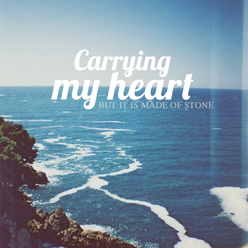 Carrying My Heart (But It's Made of Stone)