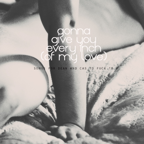 gonna give you every inch (of my love)