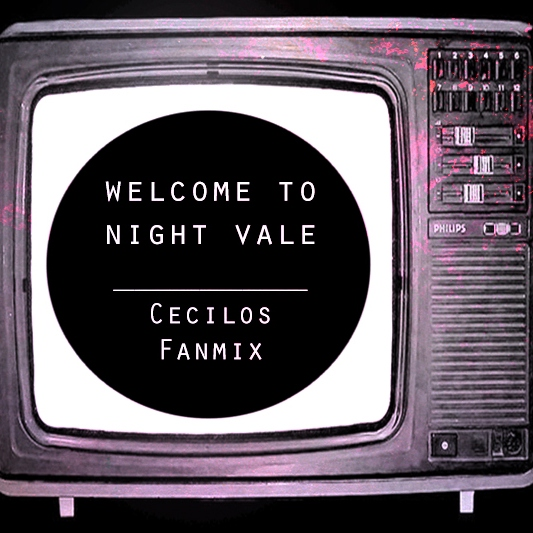 Cecilos Fanmix || Welcome to Night Vale
