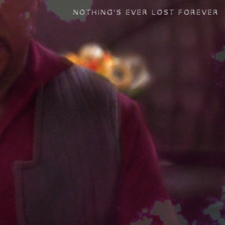 nothing's ever lost forever