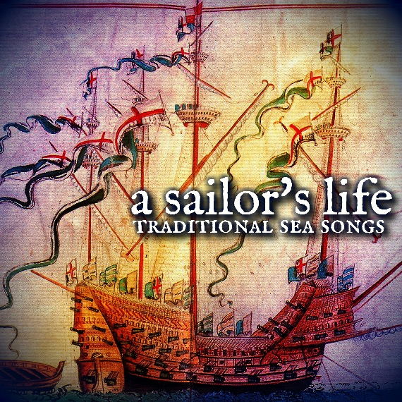 a sailor's life: traditional sea songs