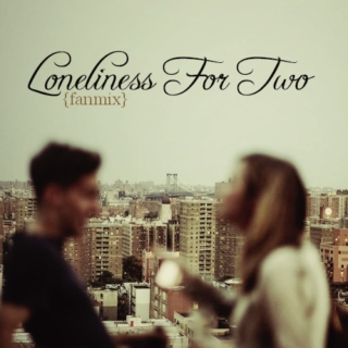 Loneliness For Two