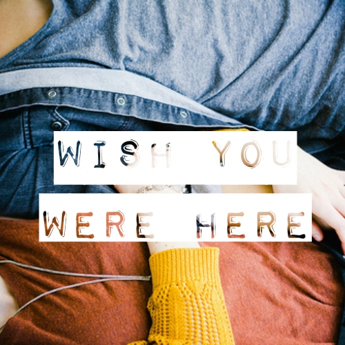 Mixtape: Wish You Were Here