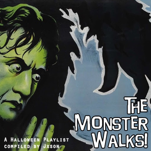 The Monster Walks! - A Halloween Playlist
