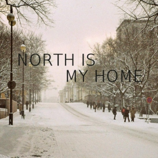NORTH IS MY HOME