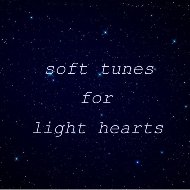 soft tunes for light hearts