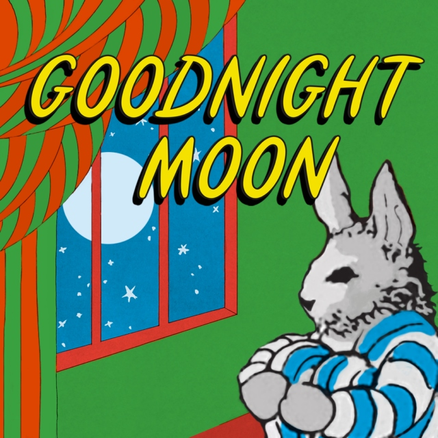 Goodnight Moon and Goodnight You