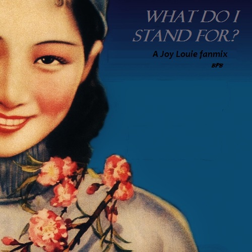 What Do I Stand For? Joy Louie fanmix