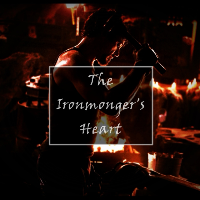The Ironmonger's Heart