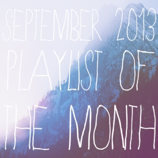 playlist of the month | september 2013