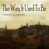 The Way It Used To Be- DCBB fanmix