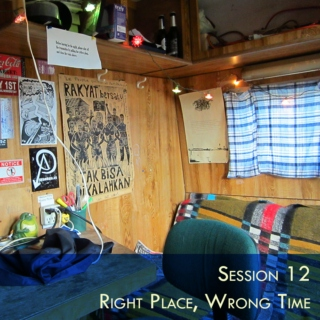 Session 12 - Right Place, Wrong Time