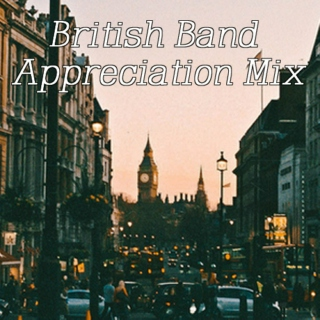 British Band Appreciation Mix