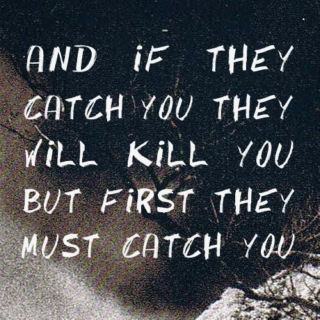 but first they must catch you