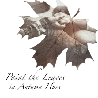 Paint the Leaves in Autumn Hues