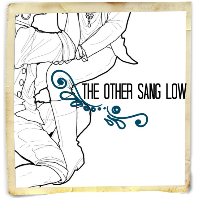 The Other Sang Low
