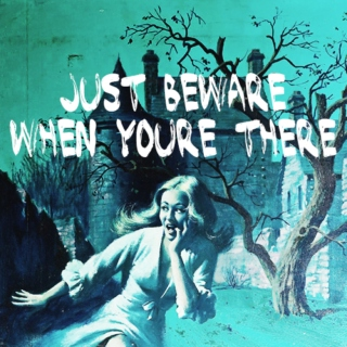 just beware when you're there
