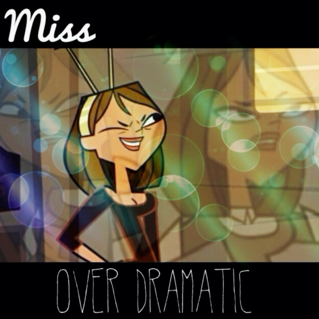 Miss Over Dramatic - Courtney Fanmix