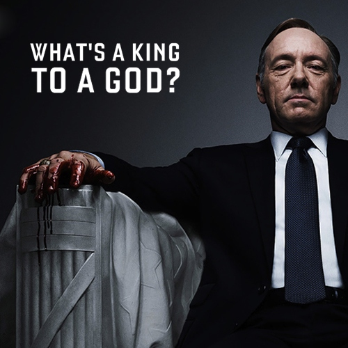 What's a King to a God?