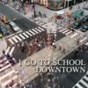 I Go to School Downtown