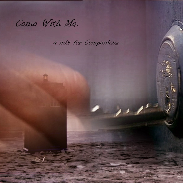 Come With Me. {a mix for companions}