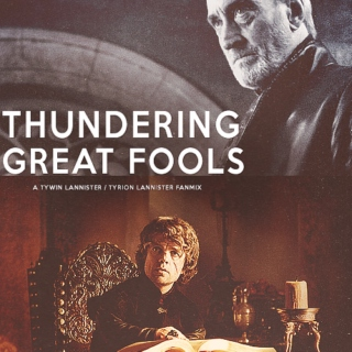 Thundering great fools.