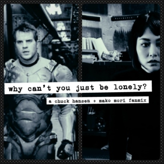 【why can't you just be lonely?】