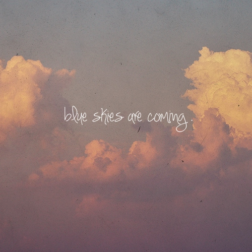 blue skies are coming [12/15]