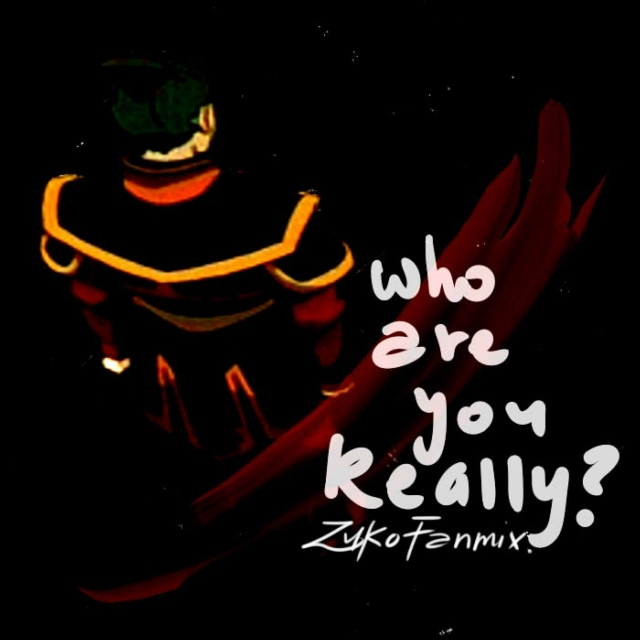 Who Are You really? Zuko Fanmix.