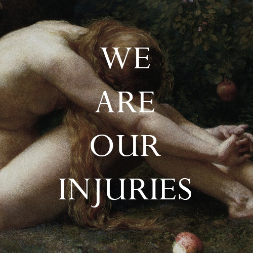 We Are Our Injuries
