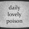 Daily Lovely Poison