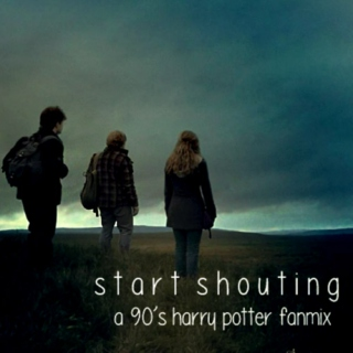 Start Shouting: A Harry Potter Fanmix
