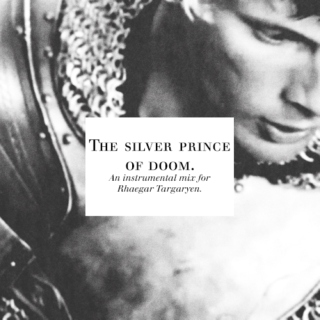 The silver prince of doom