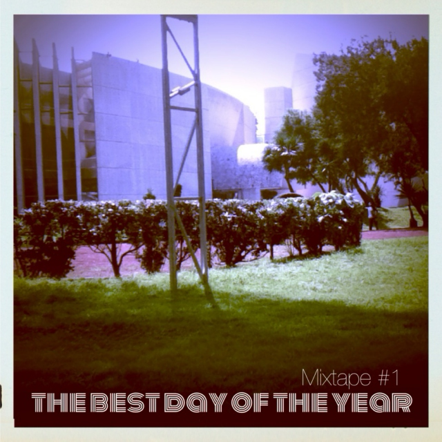 MIXTAPE #1: The best day of the year