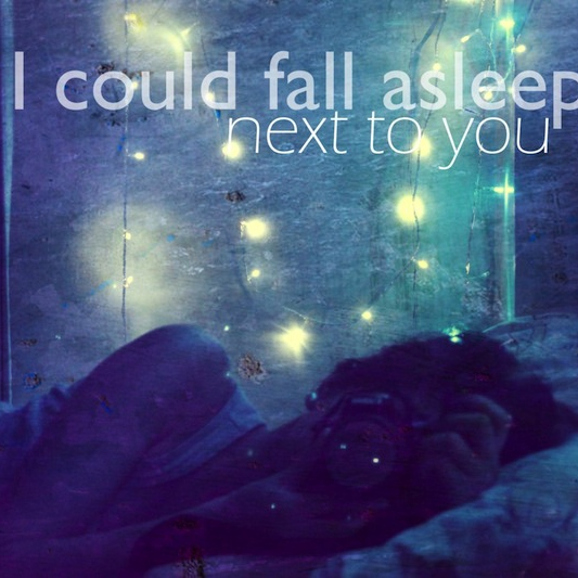 I wish I could fall asleep next to you